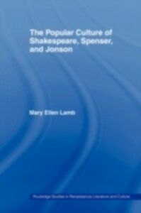 Ebook in inglese Popular Culture of Shakespeare, Spenser and Jonson Lamb, Mary Ellen
