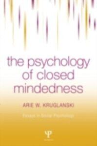 Ebook in inglese Psychology of Closed-Mindedness Kruglanski, Arie W.