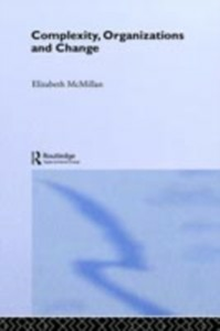 Ebook in inglese Complexity, Organizations and Change McMillan, Elizabeth