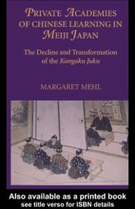 Ebook in inglese Private Academies of Chinese Learning in Meiji Japan Mehl, Margaret