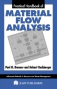 Foto Cover di Practical Handbook of Material Flow Analysis, Ebook inglese di Paul H. Brunner,Helmut Rechberger, edito da CRC Press