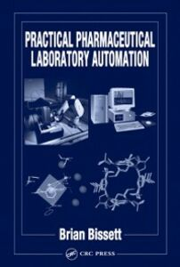 Foto Cover di Practical Pharmaceutical Laboratory Automation, Ebook inglese di Brian D. Bissett, edito da CRC Press