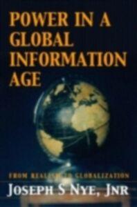 Foto Cover di Power in the Global Information Age, Ebook inglese di Joseph S. Nye Jr., edito da Taylor and Francis