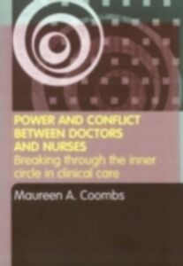 Foto Cover di Power and Conflict Between Doctors and Nurses, Ebook inglese di Maureen A. Coombs, edito da Taylor and Francis