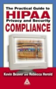 Foto Cover di Practical Guide to HIPAA Privacy and Security Compliance, Ebook inglese di Kevin Beaver,Rebecca Herold, edito da CRC Press