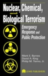 Foto Cover di Nuclear, Chemical, and Biological Terrorism, Ebook inglese di AA.VV edito da CRC Press