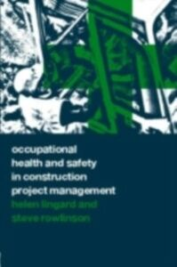 Ebook in inglese Occupational Health and Safety in Construction Project Management Lingard, Helen , Rowlinson, Steve