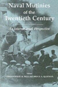 Ebook in inglese Naval Mutinies of the Twentieth Century -, -