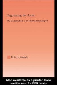Foto Cover di Negotiating the Arctic, Ebook inglese di E.C.H Keskitalo, edito da Taylor and Francis