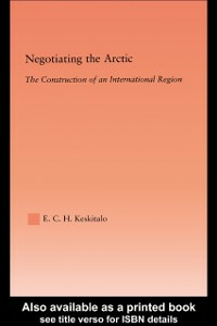 Ebook in inglese Negotiating the Arctic Keskitalo, E.C.H