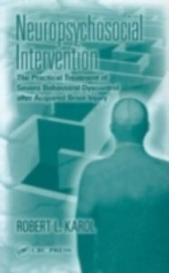Foto Cover di Neuropsychosocial Intervention, Ebook inglese di Robert L. Karol, edito da CRC Press