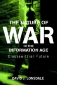 Ebook in inglese Nature of War in the Information Age Lonsdale, David J.