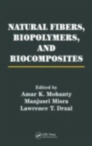 Foto Cover di Natural Fibers, Biopolymers, and Biocomposites, Ebook inglese di  edito da CRC Press