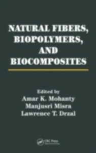 Ebook in inglese Natural Fibers, Biopolymers, and Biocomposites -, -