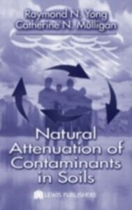Ebook in inglese Natural Attenuation of Contaminants in Soils Mulligan, Catherine N. , Yong, Raymond N.