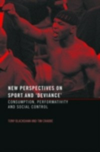 Ebook in inglese New Perspectives on Sport and 'Deviance' Blackshaw, Tony , Crabbe, Tim