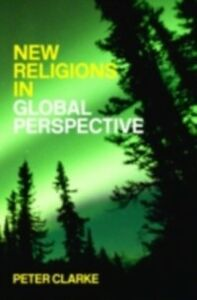 Ebook in inglese New Religions in Global Perspective Clarke, Peter