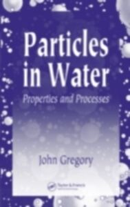 Ebook in inglese Particles in Water Gregory, John