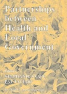Ebook in inglese Partnerships Between Health and Local Government Snape, Stephanie , Taylor, Pat