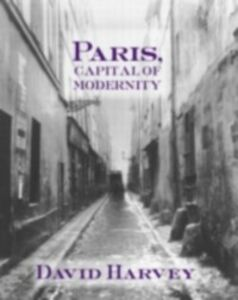 Foto Cover di Paris, Capital of Modernity, Ebook inglese di David Harvey, edito da Taylor and Francis