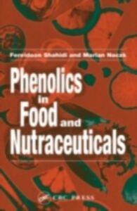 Ebook in inglese Phenolics in Food and Nutraceuticals Naczk, Marian , Shahidi, Fereidoon