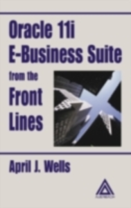 Ebook in inglese Oracle 11i E-Business Suite from the Front Lines Wells, April J.