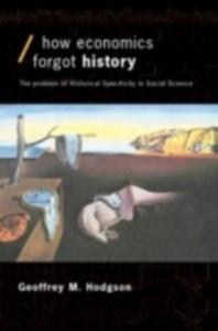 Ebook in inglese How Economics Forgot History Hodgson, Geoffrey M