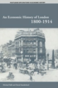 Ebook in inglese Economic History of London 1800-1914 Ball, Professor Michael , Sunderland, David T