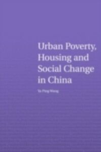 Ebook in inglese Urban Poverty, Housing and Social Change in China Wang, Ya Ping