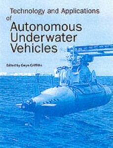 Ebook in inglese Technology and Applications of Autonomous Underwater Vehicles
