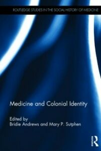 Ebook in inglese Medicine and Colonial Identity -, -