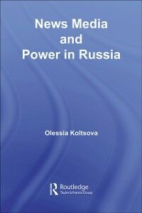 Ebook in inglese News Media and Power in Russia Koltsova, Olessia