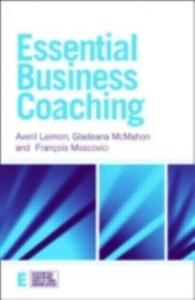 Ebook in inglese Essential Business Coaching Leimon, Averil , McMahon, Gladeana , Moscovici, Francois