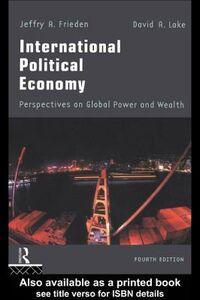 Foto Cover di International Political Economy, Ebook inglese di Jeffry A. Frieden,David A. Lake, edito da