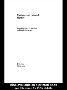Foto Cover di Medicine and Colonial Identity, Ebook inglese di Bridie Andrews,Mary P. Sutphen, edito da