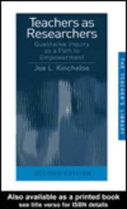 Ebook in inglese Teachers as Researchers Kincheloe, Joe L.
