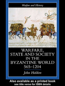 Ebook in inglese Warfare, State And Society In The Byzantine World 560-1204 Haldon, John