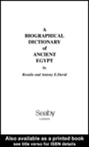 Ebook in inglese A Biographical Dictionary of Ancient Egypt David, Anthony E. , David, Rosalie