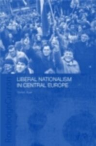 Foto Cover di Liberal Nationalism in Central Europe, Ebook inglese di Stefan Auer, edito da Taylor and Francis