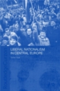 Ebook in inglese Liberal Nationalism in Central Europe Auer, Stefan