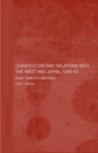 Ebook in inglese China's Economic Relations with the West and Japan, 1949-1979 Mitcham, Chad J.