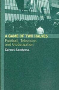 Foto Cover di Game of Two Halves, Ebook inglese di Cornel Sandvoss, edito da Taylor and Francis