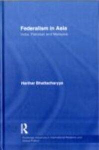 Ebook in inglese Federalism in Asia Bhattacharyya, Harihar