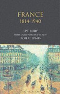 Foto Cover di France, 1814-1940, Ebook inglese di J.P.T. Bury, edito da Taylor and Francis