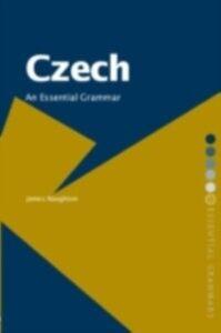 Foto Cover di Czech: An Essential Grammar, Ebook inglese di James Naughton, edito da Taylor and Francis
