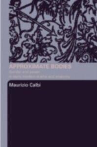Foto Cover di Approximate Bodies, Ebook inglese di Maurizio Calbi, edito da Taylor and Francis
