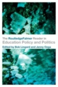 Ebook in inglese RoutledgeFalmer Reader in Education Policy and Politics -, -