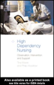 Foto Cover di High-Dependency Nursing, Ebook inglese di Tina Moore,Philip Woodrow, edito da