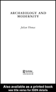 Ebook in inglese Archaeology and Modernity Thomas, Julian