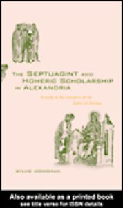 Ebook in inglese The Septuagint and Homeric Scholarship in Alexandria Honigman, Sylvie